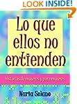 Lo que ellos no entienden (Spanish Ed...