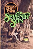 Seventh Son (Tales of Alvin Maker) (0312930194) by Orson Scott Card