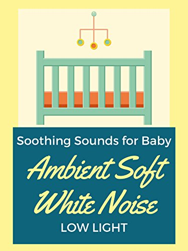 Ambient Soft White Noise Soothing Sounds for Baby Low Light