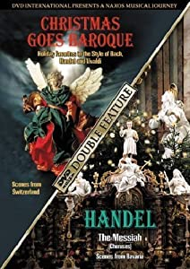 Christmas Goes Baroque Handel Messiah Choruses - A Naxos Musical Journey by DVD International