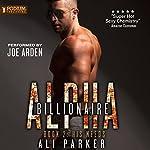 His Needs: Billionaire Alpha, Book 2 | Ali Parker