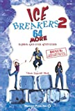 IceBreakers 2: 64 More Games and Fun Activities (Shawnee Press)