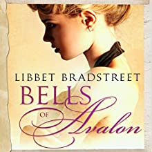 Bells of Avalon Audiobook by Libbet Bradstreet Narrated by Eva Hamilton