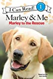 Marley & Me: Marley to the Rescue! (I Can Read Book 1)