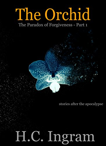 The Orchid (The Paradox of Forgiveness Book 1)