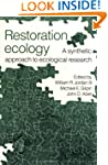 Restoration Ecology: A Synthetic Appr...