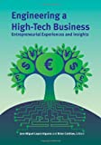 img - for Engineering a High-Tech Business: Entrepreneurial Experiences and Insights (SPIE Press Monograph Vol. PM182) (Press Monograph) book / textbook / text book