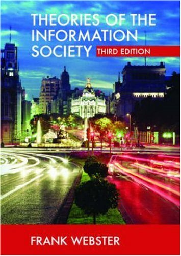 Theories of the Information Society, Second Edition (International Library of Sociology)