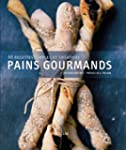 Pains gourmands : 50 recettes simples...