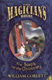 The Steps Up the Chimney (The Magician's House, Book 1) (Magician's House Quartet) (0099482177) by Corlett, William