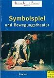 Image de Symbolspiel und Bewegungstheater (Edition Sport & Freizeit)