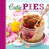 Cutie Pies: 40 Sweet, Savory, and Adorable Recipes   [CUTIE PIES] [Hardcover]