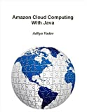 Amazon Cloud Computing With Java (Amazon Cloud Computing With 'X') (English Edition)