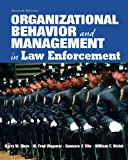 Organizational Behavior and Management in Law Enforcement (2nd Edition)