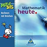Mathematik heute - Ausgabe 2004: Mathematik heute Lernsoftware: Rechnen mit Brüchen 5. / 6. Schuljahr