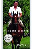 The Long Goodbye (Random House Large Print (Cloth/Paper))