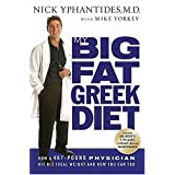My Big Fat Greek Diet: How a 467-Pound Physician Hit His Ideal Weight and How You Can Tooby Nick Yphantides