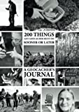 img - for 200 Things Any Geocacher Must Do Sooner or Later - A Geocachers' Journal book / textbook / text book