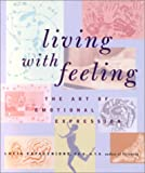 img - for Living with Feeling: The Art of Emotional Expression book / textbook / text book