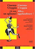 echange, troc Ramon Griffero, César De Maria - Cinéma-Utoppia Allez, applaudissez ! / Cinema-Utoppia A ver, un apauso !