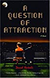 A Question of Attraction ( US publication of Starter for Ten )
