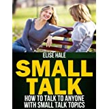 Small Talk: How To Talk To Anyone With Small Talk Topics