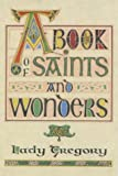 img - for A Book of Saints & Wonders: Put Down Here by Lady Gregory According to the Old Writings book / textbook / text book