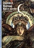 echange, troc Geneviève Lacambre - Gustave Moreau : Maître sorcier