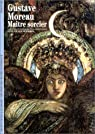 Gustave Moreau : Ma�tre sorcier par Lacambre