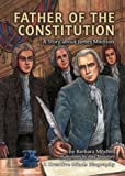 Father of the Constitution: A Story About James Madison (Creative Minds Biographies)