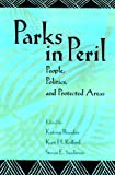 Parks in Peril: People, Politics, and Protected Areas