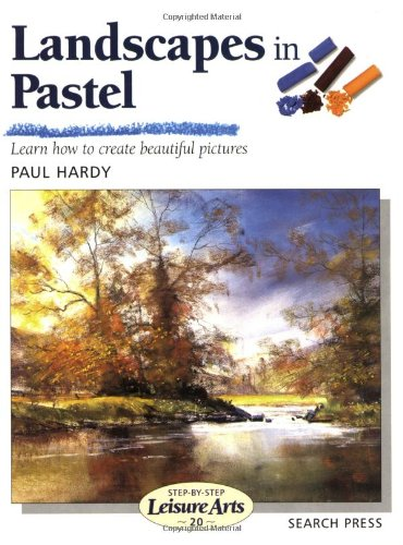 Landscapes in Pastel (Step-by-Step Leisure Arts)