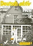 img - for Deutsch Aktiv Neu Level 1c: Arbeitsbuch (German Edition) book / textbook / text book
