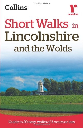 Ramblers Short Walks in Lincolnshire and the Wolds (Collins Ramblers)