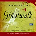 Ghostwalk (       UNABRIDGED) by Rebecca Stott Narrated by Rosalyn Landor