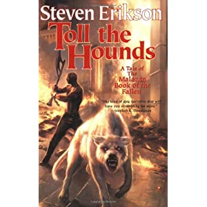 Toll the Hounds - Steven Erikson