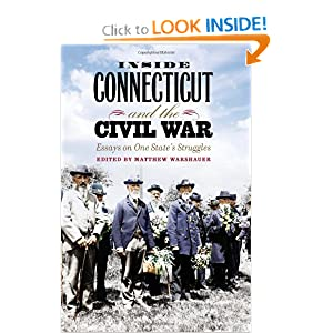 Inside Connecticut and the Civil War: Essays on One State's Struggles (Garnet Books) by Matthew Warshauer