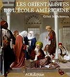 echange, troc G.M. Akerman - Les Orientalistes de l'Ecole américaine