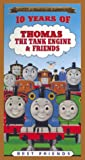 10 Years of Thomas the Tank Engine & Friends - Best Friends [VHS]