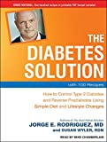 img - for The Diabetes Solution: How to Control Type 2 Diabetes and Reverse Prediabetes Using Simple Diet and Lifestyle Changes--with 100 Recipes book / textbook / text book
