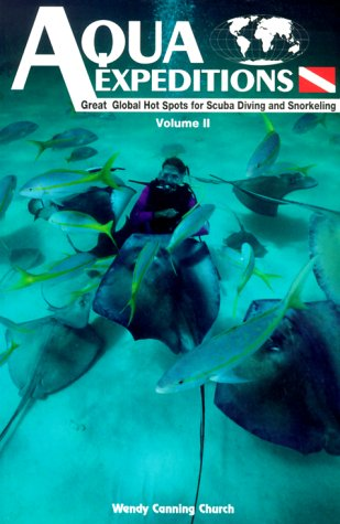 Image for Aqua Expeditions : Great Global Hot Spots for Scuba Diving and Sn