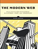 img - for The Modern Web: Multi-Device Web Development with HTML5, CSS3, and JavaScript book / textbook / text book
