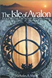img - for The Isle of Avalon Sacred Mysteries of Arthur and Glastonbury book / textbook / text book