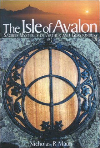 Isle of Avalon: Sacred Mysteries of Arthur and Glastonbury