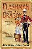 George MacDonald Fraser Flashman and the Dragon (The Flashman Papers, Book 10)