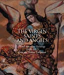 The Virgin, Saints and Angels: South...