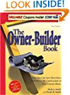 The Owner-Builder Book: How You Can Save More than $100,000 in the Construction of Your Custom Home, Third Edition