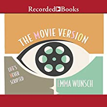 The Movie Version Audiobook by Emma Wunsch Narrated by Laura Knight Keating