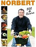 Top Chef - Norbert Tarayre - Fou de cuisine