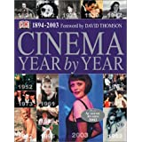 Cinema Year by Year 1894-2003by David Thompson